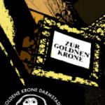 Goldene Krone – was war, ist und wird