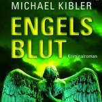 """""""Engelsblut"""" von Michael Kibler"""