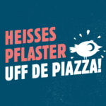 """""""Heißes Pflaster – uff de Piazza!"""" 2017 – Das alternative Heinerfest"""